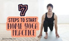 7 Steps to Cultivating a Home Yoga Practice
