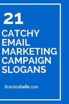 21 Catchy Email Marketing Campaign Slogans
