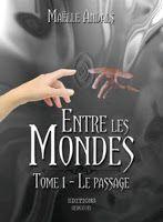 Carnet de Lecture: Entre les Mondes - tome 1 : Le Passage - Maëlle An...