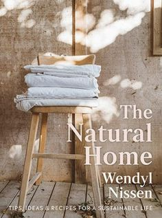 Booktopia has The Natural Home, Tips, ideas & recipes for a sustainable life by Wendyl Nissen. Buy a discounted Paperback of The Natural Home online from Australia's leading online bookstore. Taking Care Of Baby, Natural Homes, Green Goddess, Natural Cleaning Products, Sustainable Living, Food Grade, Housekeeping, Simple Way, Healthy Life