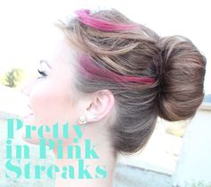 How to add some pink highlight streaks in your hair...easier and not as messy as using chalk: