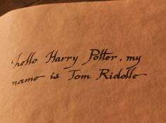 """The first thing I write in all my journals is, """"Do you know anything about the Chamber of Secrets?"""""""