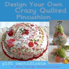 Design your own Crazy Quilted Pincushion!