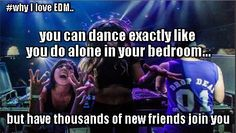 Even though some of you should really not dance like that in public... I won't judge you because when the beat drops you really aren't responsible for your actions. #EDM