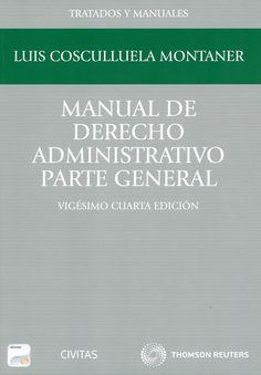 Manual de derecho administrativo. Parte general / Luis Cosculluela Montaner. -  Madrid : Civitas-Thomson Reuters, 2013. -  24a. ed.