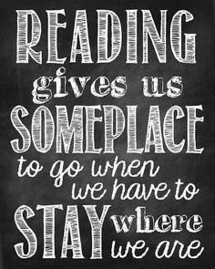 Reading gives us someplace to go when we have to stay where we are. #Reading #Book #lover