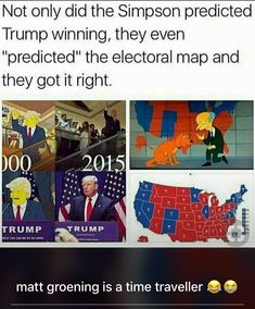 During the election there were false claims that The Simpsons went so far as to predict the states Trump would win, but those have been debunked. Funny Shit, Funny Cute, Funny Stuff, Funny Texts, Funny Jokes, Hilarious, Funny Gifs, Videos Funny, Memes Humor