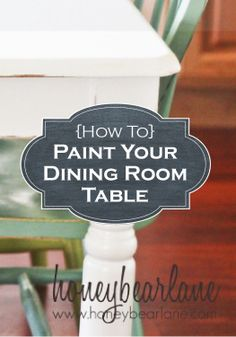 Tips and tricks for painting your dining room table!