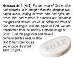 Hebrews 4:12 Using the SOAP bible study method to dialogue with our LORD.