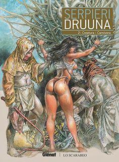 LivreInfo Kong: 🍦Télécharger🍦🍦 Druuna - Tome 02 : Creatura - C. Aubrey Drake, Akira, Westerns, Serpieri, Heavy Metal Art, Science Fiction Series, Fantasy Comics, Comic Styles, Comics Girls