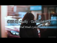 Dilli Ki Ladki Lyrics - Tanzeel Khan || Hindi Song Lyrics || SDP Present - YouTube Music Lyrics, Songs, Youtube, Lyrics, Song Lyrics, Song Books, Youtubers, Youtube Movies