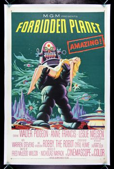 Forbidden Planet. This is one of my favorite retroscifi movie posters: Robot, beauty, and a story inspired by Shakespeare! The film is as excellent as the poster.