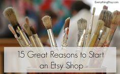 15 Great Reasons to Start an Etsy Shop - EverythingEtsy.com #Etsy #handmade