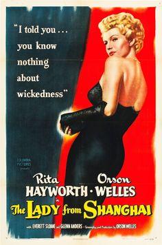 The Lady from Shanghai (Columbia, 1947) Michael O'Hara (Orson Welles), un marinero irlandés, entra a trabajar en un yate a las órdenes de un inválido casado con una mujer fatal (Rita Hayworth) y queda atrapado en una maraña de intrigas y asesinatos.