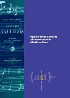 Aqueles doces cantares : unha ofrenda musical a Rosalía de Castro / [Joám Trillo... (et al.)]