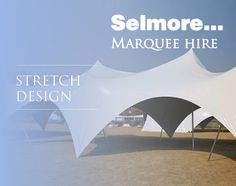 Hire stretch tents with Selmore. Marquee Hire, Tents, Outdoor Gear, Stretches, All Things, Design, Teepees, Curtains