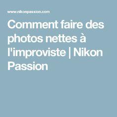 Comment faire des photos nettes à l'improviste | Nikon Passion