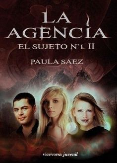 AGENCIA EL SUJETO NUMERO 1 SEGUNDA PARTE PASTA DURA  PAULA SAEZ  SIGMARLIBROS