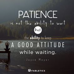 A lesson on patience.