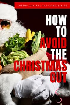 Uh--No! You cant lose your head on Christmas--you shouldn't lose your head on any holiday, to be honest! Just because it's a holiday it doesn't give you a good excuse to act up and go wild with the eating! This is why we wanted to give you our 10 TIPS TO HAVE A HEALTHY CHRISTMAS AND AVOID THE CHRISTMAS GUT!