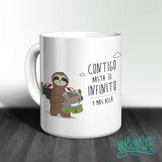 """Tazas originales. Tazas Sloth. """"Contigo hasta el infinito y más allá."""""""