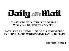 Daily Mail - claims to be on the side of hard working British taxpayers.fact: the Daily Mail Group is registered in Bermuda to avoid paying tax in Britain. Global Awareness, Social Media Site, Right Wing, Greed, Daily Mail, Wise Words, Britain, Politics, Wisdom
