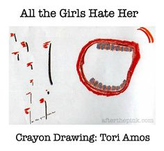 """Tori Amos drew this along with writing her song, """"All The Girls Hate Her."""""""