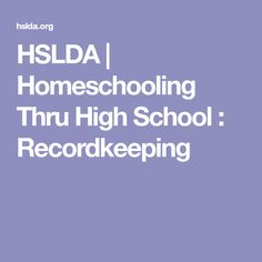 HSLDA | Homeschooling Thru High School : Recordkeeping