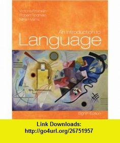An Introduction to Language (9781413017731) Victoria Fromkin, Robert Rodman, Nina Hyams , ISBN-10: 1413017738  , ISBN-13: 978-1413017731 ,  , tutorials , pdf , ebook , torrent , downloads , rapidshare , filesonic , hotfile , megaupload , fileserve