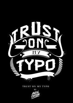 /// Trust on my typo /// on Behance