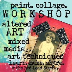 Workshop - Mixed Media - Alter Your Life - Sat. March 7, 2015 - 11 a.m. - 2 p.m. This fun workshop focuses on fast and easy ways to build and paint layers into your art.  We'll teach you tons of awesome art techniques including layering beautiful painted backgrounds, stenciling tips, and working with wonderful transparent deli wrap.