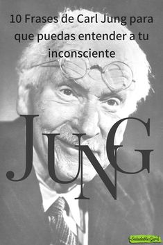 10 Frases de Carl Jung para que puedas entender a tu inconsciente. #remediosnaturales #natural #saludable #salud #natural #SaludableGuru #Carl #Jung #frases #inconsciente #consciencia #mente #sueño #pesadilla #noche #psicología #psiquiatría #psiquis #psicoanálisis #interpretación #sueños #analítica #niños Carl Jung Frases, Jungian Psychology, Sigmund Freud, Salud Natural, Emotional Intelligence, Life Motivation, Daily Quotes, Life Lessons, Inspirational Quotes