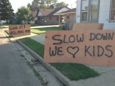 In Minot, ND. | 88 Funniest Signs From This Summer ... I laughed way to hard at this sign !