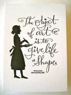 LETTERPRESS ART PRINT- The object of art is to give life a shape. William Shakespeare