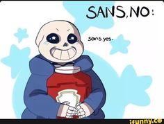 Sans no << Sans yes << Sans maybe