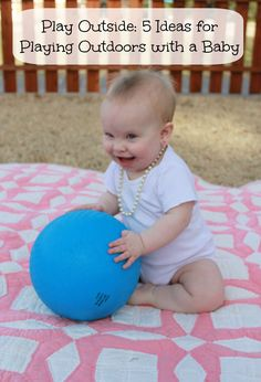 Get outside with your baby and have a great time. I'm sharing five ideas for playing outdoors with a baby. #UltimateBaby #playoutside