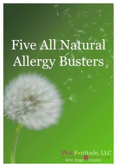Ah..ah...ah.. CHOO! It's that time of year and here are five all natural allergy busters to help you survive the pollen season.