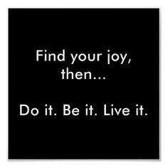 Do it. Be it. Live it!
