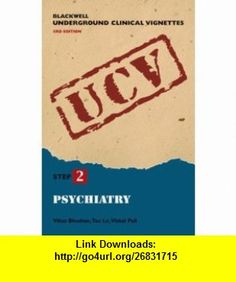 Blackwell Underground Clinical Vignettes Psychiatry (9781405104258) Vikas Bhushan, Vishal Pal, Tao Le , ISBN-10: 1405104252  , ISBN-13: 978-1405104258 ,  , tutorials , pdf , ebook , torrent , downloads , rapidshare , filesonic , hotfile , megaupload , fileserve