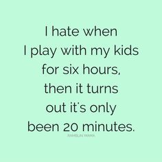 Playing with my kids                                                                                                                                                                                 More