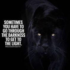 Sometimes you have to go through the darkness..