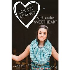 20% off all scarves through the end of February! Use code: SWEETHEART