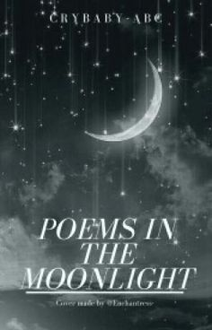 #wattpad #poetry A collection of poems that  are made by me.  Hope you enjoy.  Cover by: Enchantress- ©CryBaby-ABC | 2016