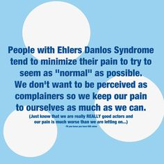 EDS Pain: No one in my life even almost has a clue.and I prefer it that way. Ehlers Danlos Syndrome Types, Ehlers Danlos Hypermobility, Elhers Danlos Syndrome, Chronic Migraines, Chronic Fatigue, Chronic Pain, Chronic Illness, Degenerative Disc Disease, Chiari Malformation
