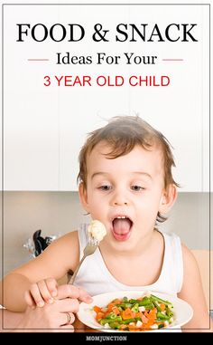 Food & Snack Ideas For Your 3 Year Old Child: How do you do all of that and create fun meals for your kid? Read on and learn how to make healthy and tasty food for your 3-year-old.
