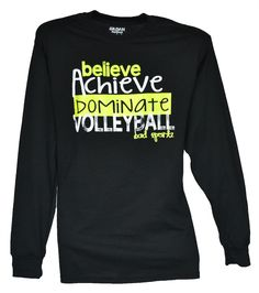 One of our favorite designs! Believe Achieve Dominate Volleyball in Neon Yellow and White. Printed on Gildan unisex non-fitted long sleeve shirts available in youth medium-adult XL. (larger sizes avai
