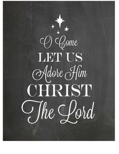 O Come Let Us Adore Him Chalkboard Print, Winter/Christmas Decor - INSTANT DOWNLOAD