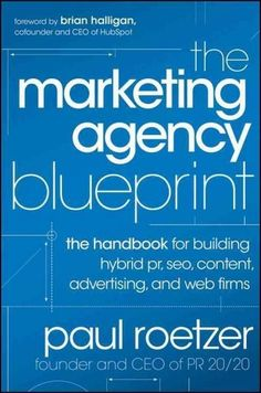 The Marketing Agency Blueprint: The handbook for Building Hybrid pr, Seo, Content, Advertising, and Web Firms