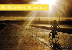 Be Your Own Sunshine!