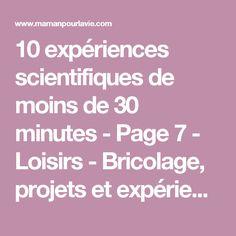 10 expériences scientifiques de moins de 30 minutes - Page 7 - Loisirs - Bricolage, projets et expériences - Mamanpourlavie.com